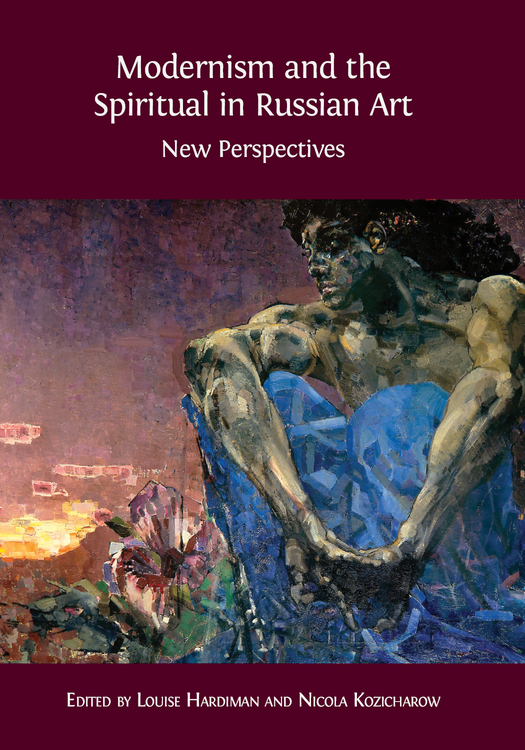 modernism and the spiritual in russian art new perspectives open