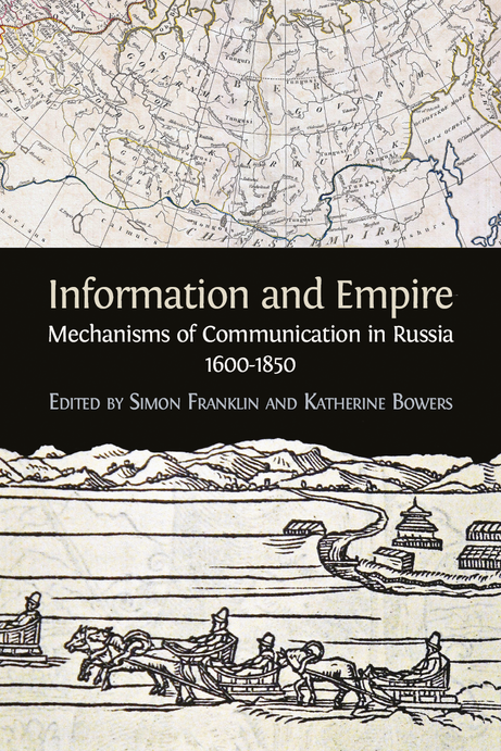 information and empire mechanisms of communication in russia 1600