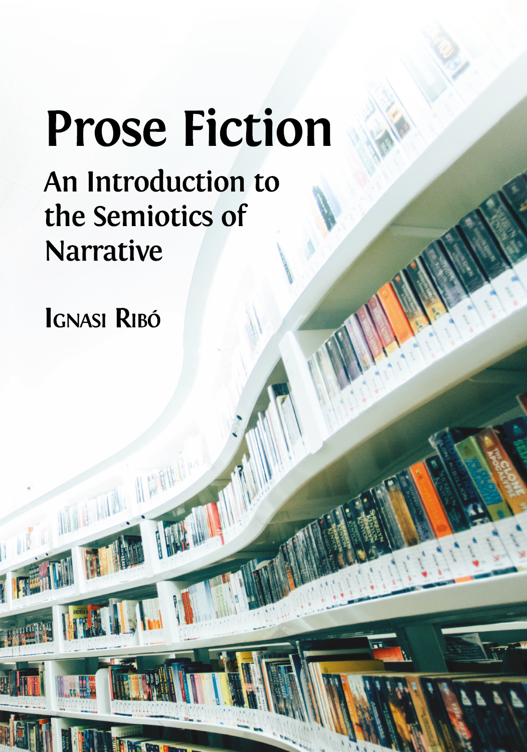 Prose Fiction An Introduction To The Semiotics Of Narrative Open Book Publishers